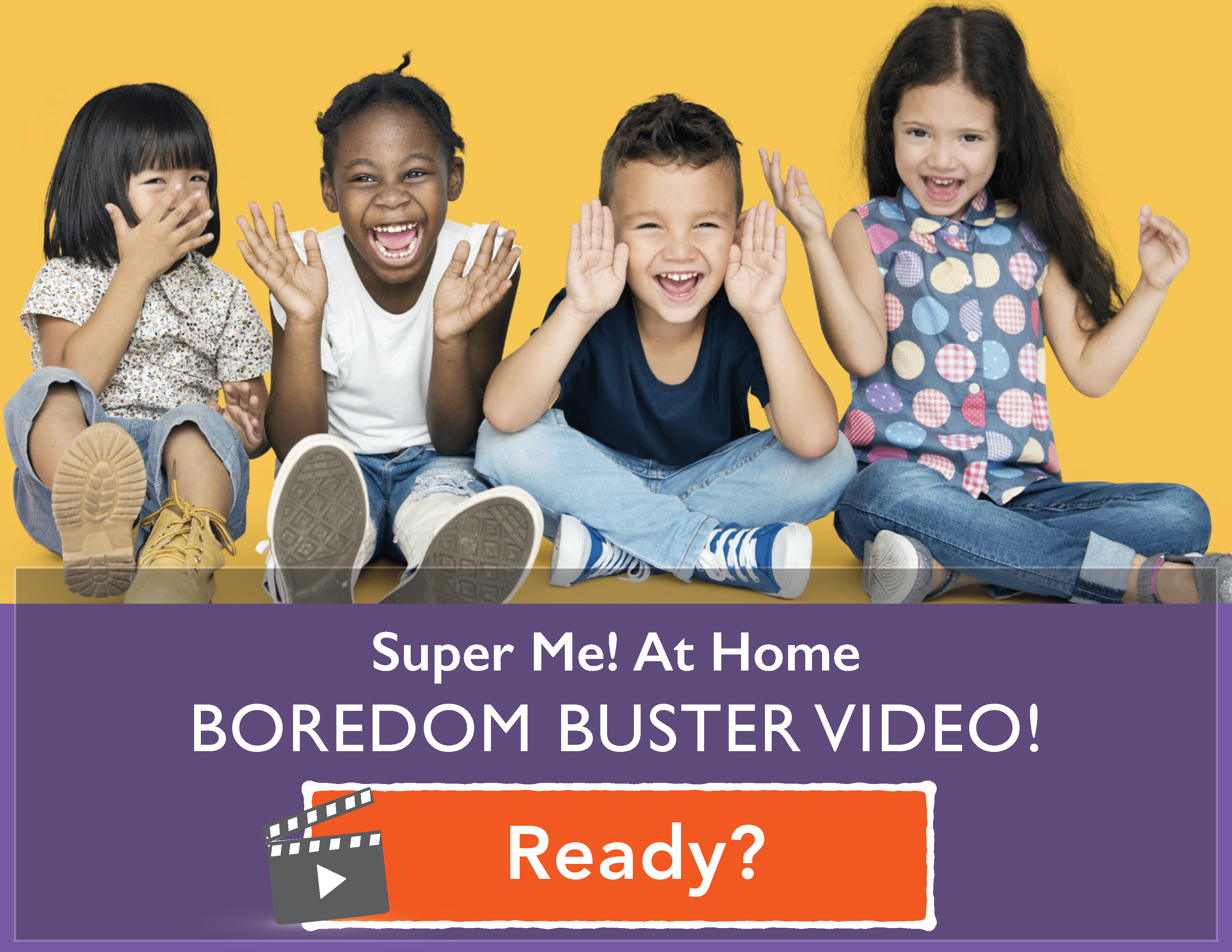 Super Me! at Home Boredom Buster