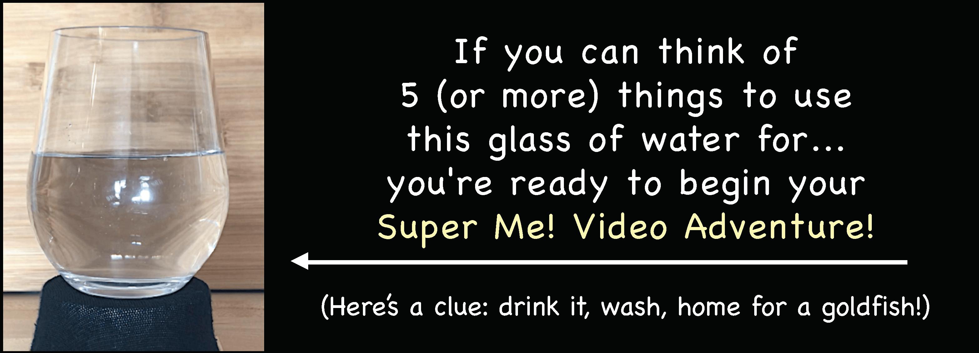 Super Me! Video Adventure